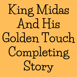 King Midas And His Golden Touch Story