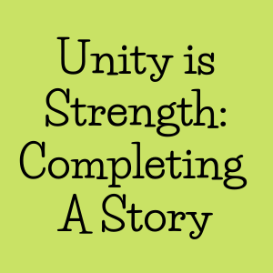 Unity is Strength Completing Story