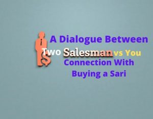 A Dialogue Between You and Two Salesmen About Buying a Sari