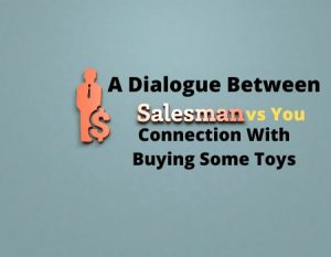 A Dialogue Between You and a Salesman in Connection with buying some Toys