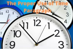 The Proper Use of Time Paragraph